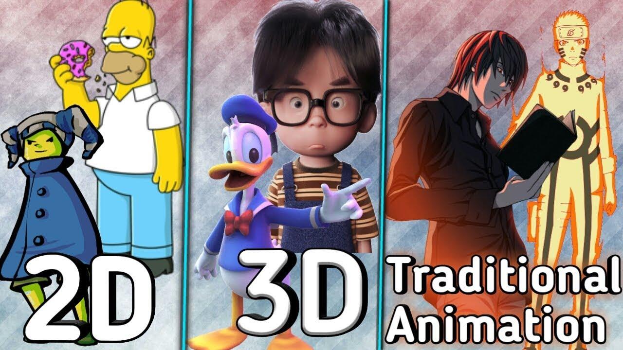 Sự khác biệt giữa 2D, 3D animation và hoạt hình truyền thống
